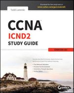 CCNA Interconnecting Cisco Network Devices Part 2 Study Guide : Exam 200-101 - Todd Lammle