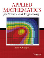 Applied Mathematics for Science and Engineering - Larry A. Glasgow