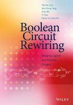 Boolean Circuit Rewiring : Bridging Logical and Physical Designs - Tak-Kei Lam