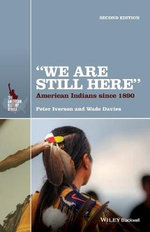We are Still Here : American Indians Since 1890 - Peter Iverson