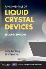 Fundamentals of Liquid Crystal Devices - Deng-Ke Yang