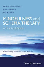Mindfulness and Schema Therapy : A Practical Guide - Michiel van Vreeswijk