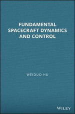 Fundamental Spacecraft Dynamics and Control - Weiduo Hu
