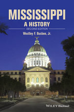 Mississippi : A History - Westley F. Busbee