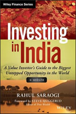 Investing in India : A Value Investor's Guide to the Biggest Untapped Opportunity in the World + Website - Rahul Saraogi
