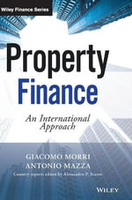Property Finance : An International Approach - Giacomo Morri