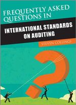 Frequently Asked Questions in International Standards on Auditing - Steven Collings