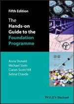 The Hands-on Guide to the Foundation Programme - Anna Donald