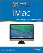 Teach Yourself Visually iMac : Teach Yourself VISUALLY (Tech) - Guy Hart-Davis