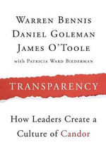 Transparency : How Leaders Create a Culture of Candor - Warren Bennis