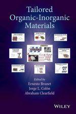 Tailored Organic-Inorganic Materials : Techniques to Tailor New Enabling Organic-Inorganic Materials