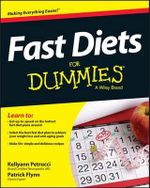 Fast Diets For Dummies : How Drug Companies Mislead Doctors and Harm Patien... - Kellyann Petrucci