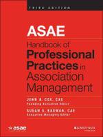 ASAE Handbook of Professional Practices in Association Management - John B. Cox