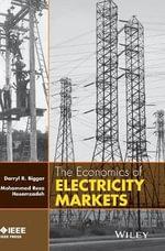 The Economics of Electricity Markets - Darryl R. Biggar