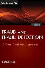 Fraud and Fraud Detection : A Data Analytics Approach + Website - Sunder Gee