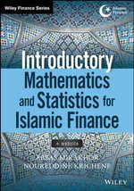 Introductory Mathematics and Statistics for Islamic Finance : Wiley Finance - Abbas Mirakhor