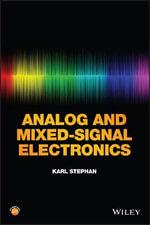 Analog and Mixed-Signal Electronics - Karl Stephan