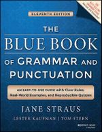 The Blue Book of Grammar and Punctuation : An Easy-to-use Guide with Clear Rules, Real-world Examples, and Reproducible Quizzes - Jane Straus