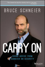 Carry On : Sound Advice from Schneier on Security - Bruce Schneier
