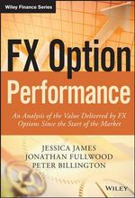 FX Option Performance : An Analysis of the Value Delivered by FX Options Since the Start of the Market - Jessica James