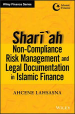 Shariah Non-compliance Risk Management and Legal Documentations in Islamic Finance - Ahcene Lahsasna