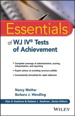 Essentials of WJ IV Tests of Achievement : Essentials of Psychological Assessment - Nancy Mather