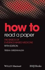 How to Read a Paper : The Basics of Evidence-BasedMedicine - Trisha Greenhalgh