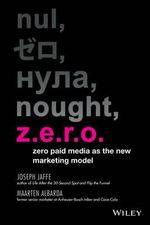 Z.E.R.O. : Zero Paid Media as the New Marketing Model - Joseph Jaffe