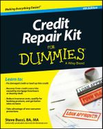 Credit Repair Kit for Dummies - Steve Bucci
