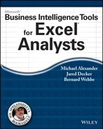 Microsoft Business Intelligence Tools for Excel Analysts - Michael Alexander