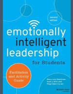 Emotionally Intelligent Leadership for Students : Facilitation and Activity Guide - Marcy Levy Shankman
