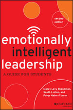 Emotionally Intelligent Leadership : A Guide for Students - Marcy Levy Shankman