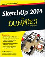 Sketchup 2014 For Dummies : For Dummies (Computers) - Aidan Chopra