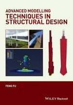 Advanced Modeling Techniques in Structural Design - Feng Fu