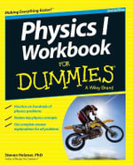 Physics I Workbook For Dummies : For Dummies - Steven Holzner