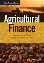 Agricultural Finance : From Crops to Land, Water and Infrastructure - Helyette Geman