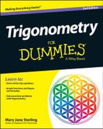 Trigonometry For Dummies(R) : For Dummies - Mary Jane Sterling