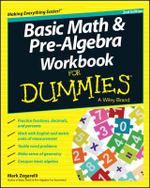 Basic Math & Pre-algebra Workbook For Dummies(R) : For Dummies - Mark Zegarelli