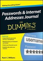 Passwords & Internet Addresses Journal For Dummies : For Dummies - Ryan C. Williams