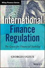 International Finance Regulation : The Quest for Financial Stability - Georges Ugeux