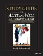 Study Guide for Alive and Well at the End of the Day : The Supervisor's Guide to Managing Safety in Operations - Paul D. Balmert