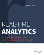 Real-Time Analytics : Techniques to Analyze and Visualize Streaming Data - Byron Ellis