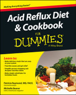 Acid Reflux Diet and Cookbook For Dummies - Patricia Mary Raymond