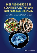 Diet and Exercise in Cognitive Function and Neurological Diseases - Akhlaq A. Farooqui