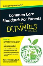 Common Core Standards for Parents For Dummies - Jared Myracle