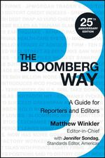 The Bloomberg Way : A Guide for Reporters and Editors - Matthew Winkler