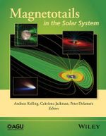 Magnetotails in the Solar System - Andreas Keiling