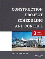 Construction Project Scheduling and Control - Saleh A. Mubarak
