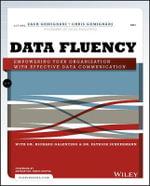 Data Fluency : Empowering Your Organization with Effective Data Communication - Zach Gemignani