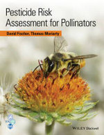 Pesticide Risk Assessment for Pollinators - David Fischer